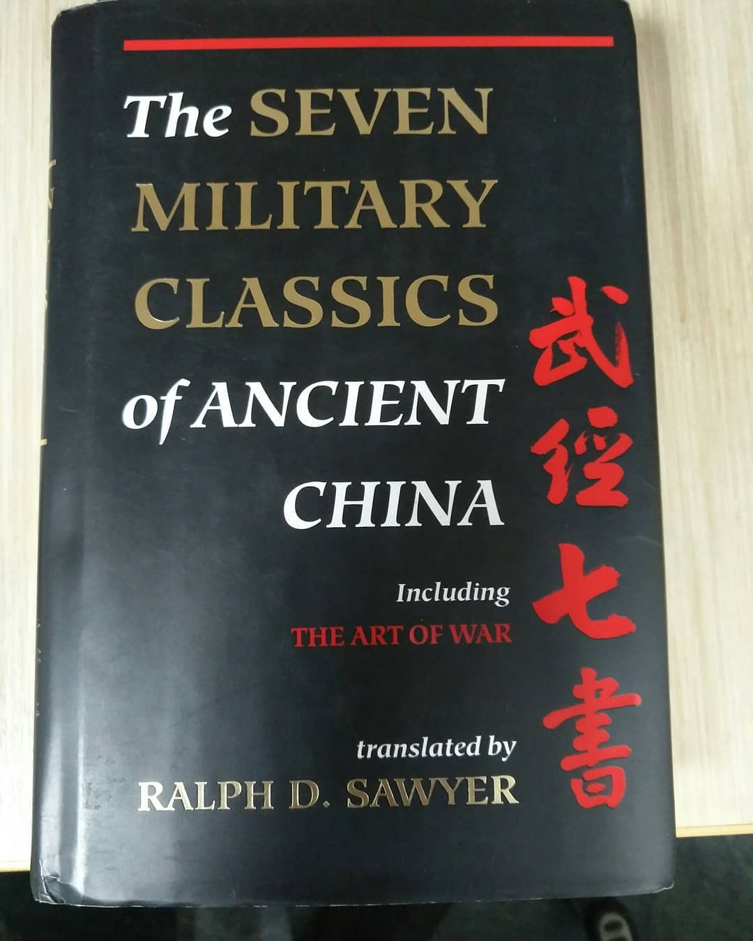 The Seven Military Classics of Ancient China by Ralph D Sawyer